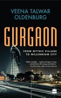Gurgaon  From Mythic Village to Millennium City PDF