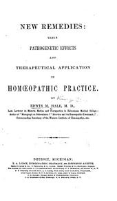 New Remedies: Their Pathogenetic Effects and Therapeutical Application in Homoeopathic Practice