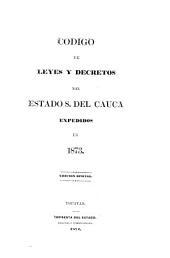 Código de leyes i decretos espedidos por la lejislatura del estado en sus sesiones ordinarias de ...