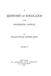 A History of England in the Eighteenth Century: Volume 4