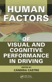 Human Factors of Visual and Cognitive Performance in Driving