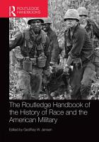 The Routledge Handbook of the History of Race and the American Military PDF