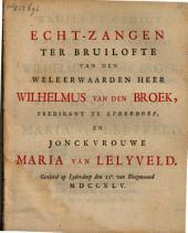 Echt-zangen ter bruilofte van den weleerwaarden heer Wilhelmus van den Broek [...] en jonckvrouwe Maria van Lelyveld