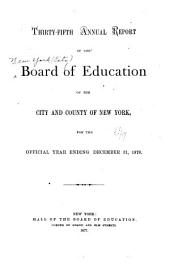 Annual Report of the Board of Education of the City and County of New York: Volume 35