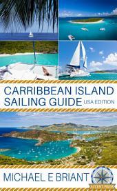 Caribbean Islands Cruising Guide: USA Edition