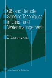 GIS and Remote Sensing Techniques in Land- and Water-management