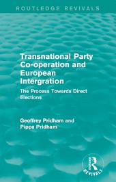 Transnational Party Co-operation and European Integration: The Process Towards Direct Elections