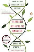 The Invisible History of the Human Race PDF