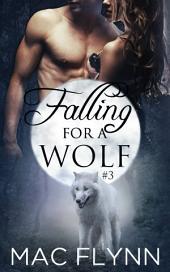 Falling For A Wolf #3 (BBW Werewolf Shifter Romance)