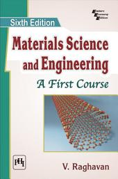 MATERIALS SCIENCE AND ENGINEERING: A FIRST COURSE, Edition 6