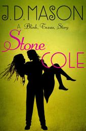 Stone Cole: A Blink, Texas Story