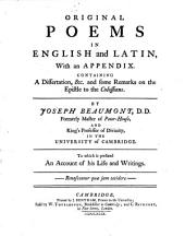 Original Poems in English and Latin: With an Appendix. Containing a Dissertation, &c. and Some Remarks on the Epistle to the Colossians