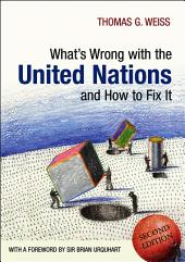 What's Wrong with the United Nations and How to Fix it: Edition 2