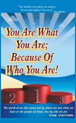 You are What You Are; Because of Who You Are