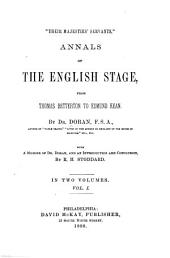 """Their Majesties' Servants."": Annals of the English Stage, from Thomas Betterton to Edmund Kean, Volume 1"