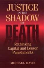 Justice in the Shadow of Death