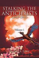 Stalking the Antichrists (1940?1965) Volume 1