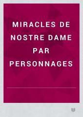 Miracles de Nostre Dame par personnages: Volume1