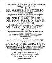 Gloria Academiae Altdorfinae sive Orationum Fasciculus Universitatis Noricae Ortum, Progressum & cuncta Memorabilia, omniumq[ue] Professorum, qui in quatuor, uti vocant, Facultatibus, a primis eam ornarunt incunabulis, Vitas, Mortes ac Scripta, exhibens: Accesserunt Joh. Pauli Felwingeri Laudatio Posthuma, nec non Illustrantia superiores Orationes Additamenta, variae Inscriptiones, ac Personarum Rerumq[ue] praecipuarum Index