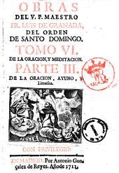 Obras de el V.P. maestro Fray Luis de Granada ... tomo 1. \\-27.]: De la oración, y meditación. Parte 3. De la oración, ayuno, y limosna, Volumen 6