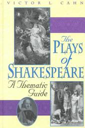 The Plays of Shakespeare: A Thematic Guide