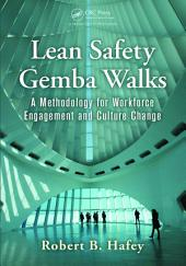Lean Safety Gemba Walks: A Methodology for Workforce Engagement and Culture Change