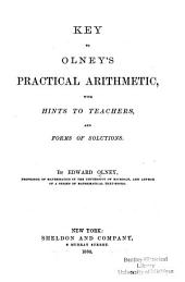 Key to Olney's Practical Arithmetic: With Hints to Teachers, and Forms of Solutions