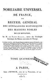 Nobiliaire universel de France: ou Recueil général des généalogies historiques des maisons nobles de ce royaume, Volume4