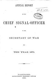 Annual Report of the Chief Signal Officer Made to the Secretary of War for the Year ...