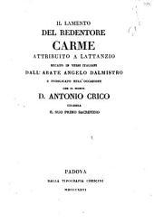 Il lamento del Redentore carme attribuito a Lattanzio recato in versi italiani dall'abate Angelo Dalmistro e pubblicato nell'occasione che il signor d. Antonio Crico celebra il suo primo sacrifizio