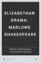 Elizabethan Drama: Marlowe Shakespeare