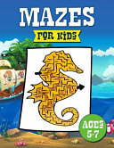 Mazes for Kids Ages 5-7