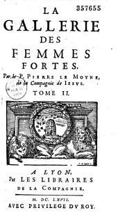 La gallerie des femmes fortes... par le P. Pierre Le Moyne: Volume1