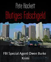 Blutiges Falschgeld: FBI Special Agent Owen Burke