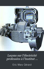 Leçons sur l'électricité professées à l'Institut électrotechnique Montefiore annexé à l'Université de Liége: Volume2