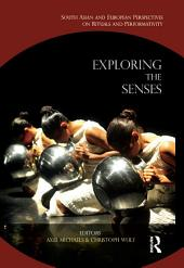 Exploring the Senses: South Asian and European Perspectives on Rituals and Performativity