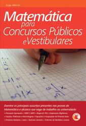 Matemática para concursos públicos e vestibulares