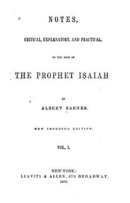Notes  Critical  Explanatory  and Practical on the Book of the Prophet Isaiah PDF