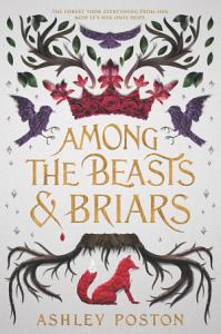 Among the Beasts & Briars
