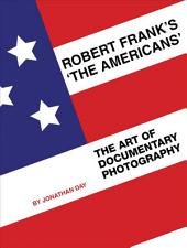 Robert Frank's The Americans: The Art of Documentary Photography