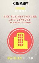 Summary Of The Business Of The 21st Century By Robert T Kiyosaki Book PDF