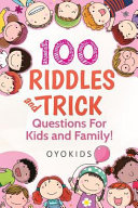 100 Riddles and Trick Questions for Kids & Family