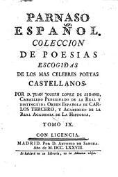 Parnaso Español: Coleccion De Poesias Escogidas De Los Mas Célebres Poetas Castellanos, Volumen 9