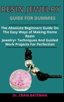 Resin Jewelry Guide For Dummies