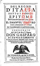 Del Regno d'Italia sotto i Barbari Epitome del conte et cavaliere Granevoce D. Emmanuel Tesauro, con le annotationi dell' abbate Castiglione