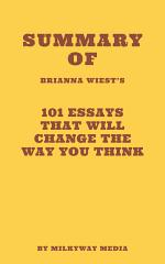 Summary of Brianna Wiest's 101 Essays That Will Change The Way You Think