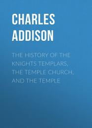 The History of the Knights Templars, the Temple Church, and the Temple