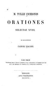 M. Tullii Ciceronis Orationes selectae XVIII.