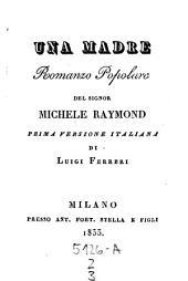 Una madre. Romanzo popolare. Prima versione italiana di Luigi Ferreri