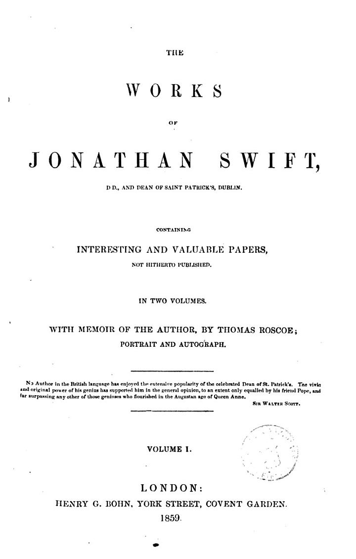 The Works of Jonathan Swift Containing Interesting and Valuable Papers, Not Hitherto Published with Memoir of the Author by Thomas Roscoe